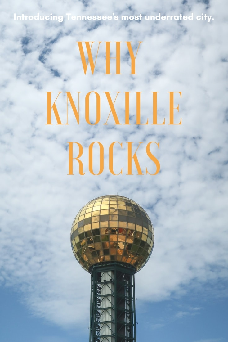 Visit Knoxville: What to See, Eat, Do and Drink in Knoxville's Most Underrated City
