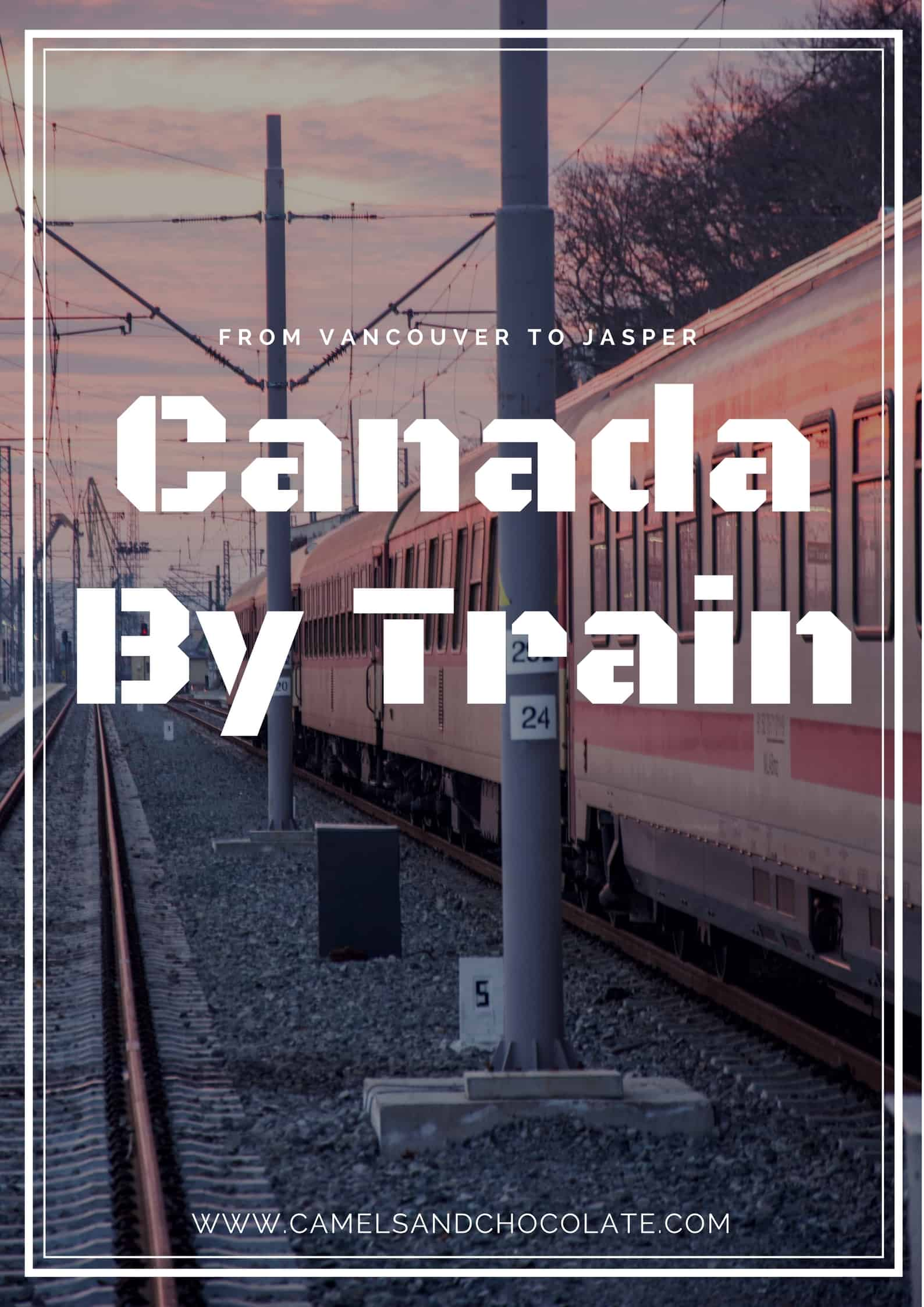 Canada by Train: Traveling from Vancouver to Alberta