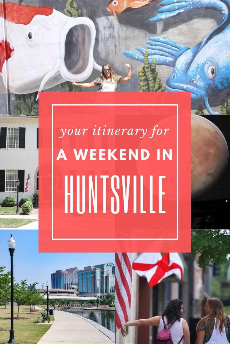 A Perfect Weekend in Huntsville, Alabama