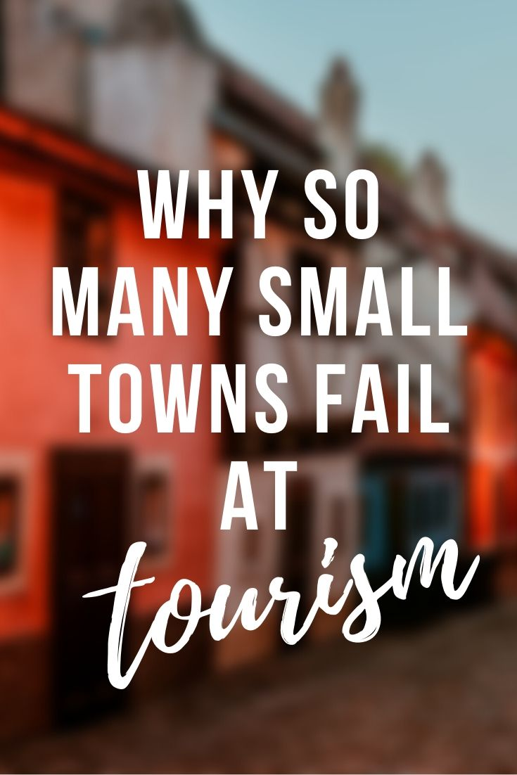 Small Towns, Here's How to Be Better at Tourism